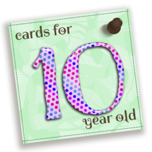 Birthday Cards For 10 Year Old