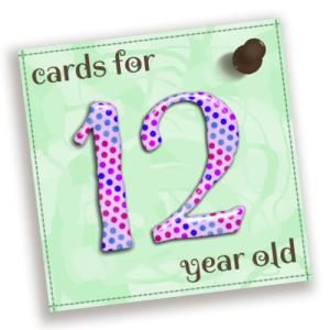 Birthday Cards For 12 Year Old