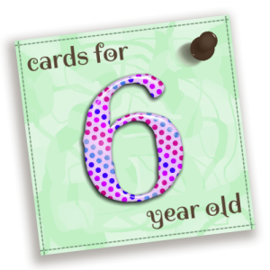Birthday Cards For 6 Year Olds