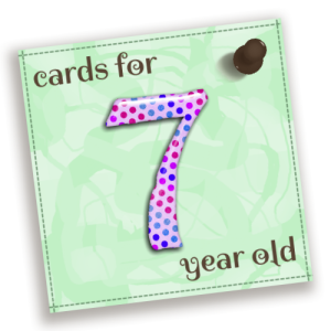 Birthday Cards For 7 Year Old